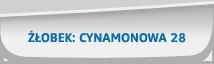 Żłobek: Cynamonowa 28