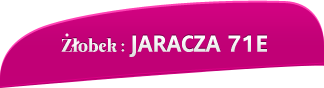 Żłobek: Jaracza 71E